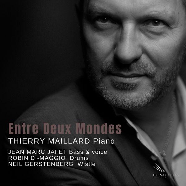 Thierry Maillard - Entre deux mondes