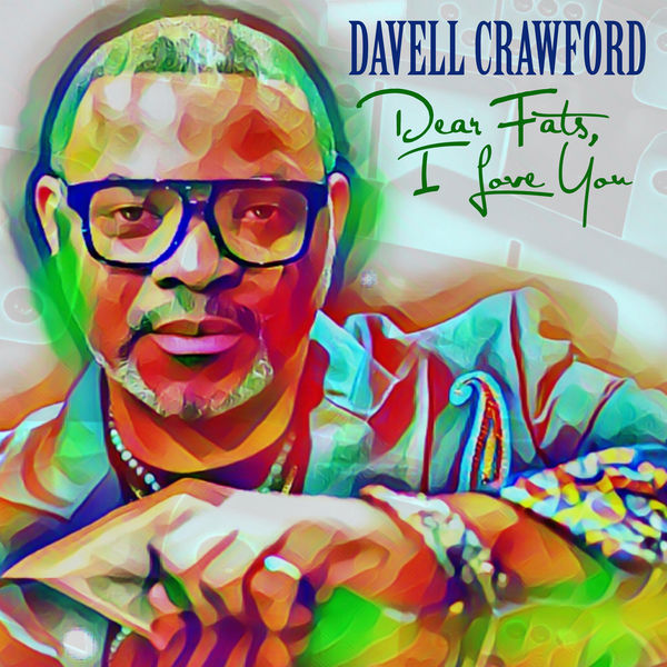 Davell Crawford Dear Fats, I Love You