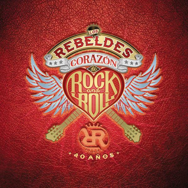 Los Rebeldes - Corazón de Rock and Roll (Remasterizado)