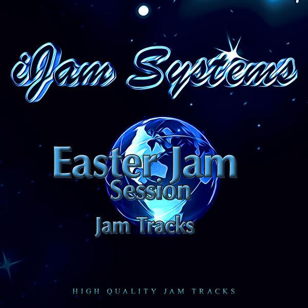 iJam Systems - Easter Jam Session