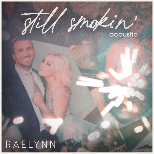RaeLynn - Still Smokin'