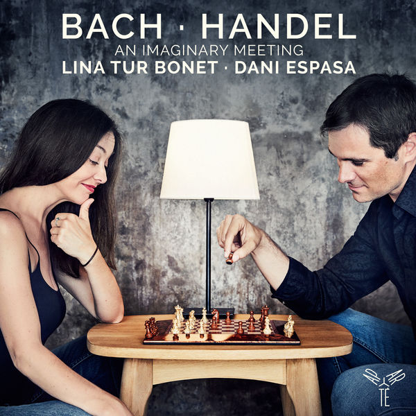 Lina Tur Bonet - Bach & Handel : An Imaginary Meeting