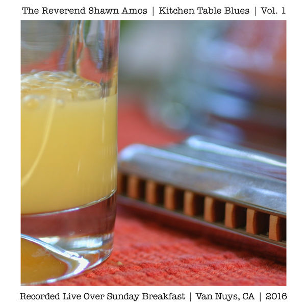 The Reverend Shawn Amos - Kitchen Table Blues, Vol. 1