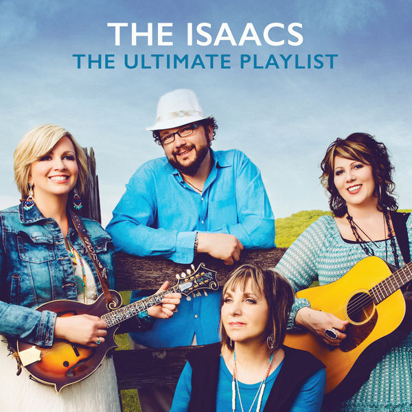 The Isaacs - The Ultimate Playlist