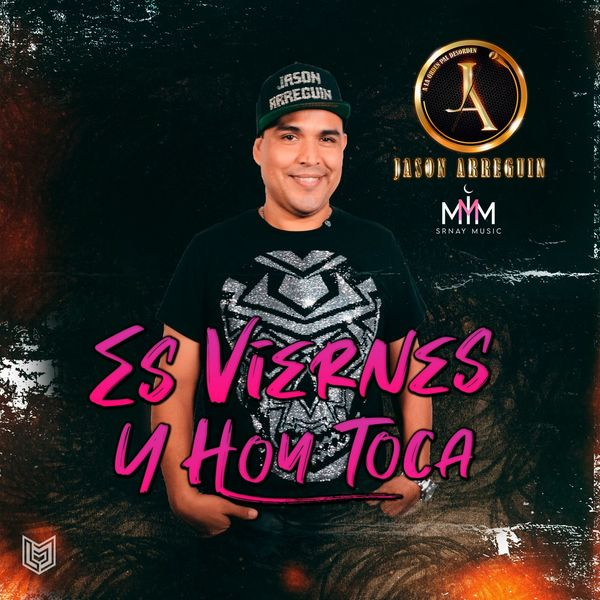 Jason Arreguin - Es Viernes y Hoy Toca