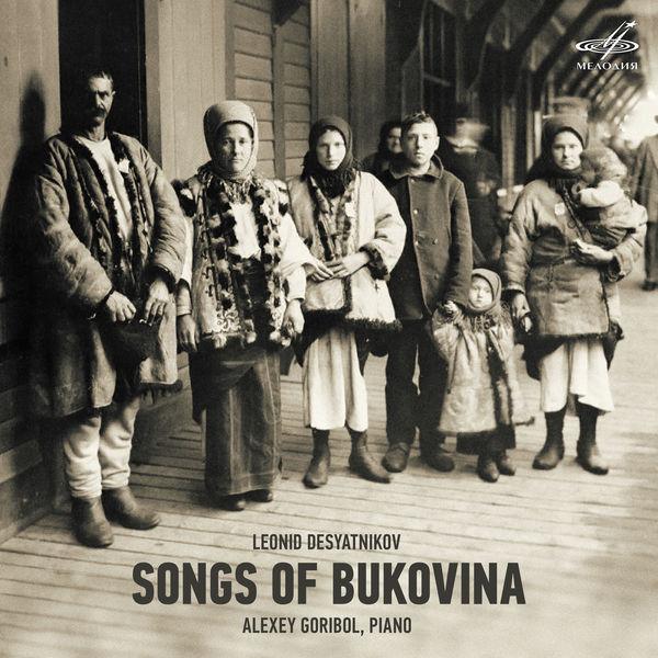 Alexey Goribol - Leonid Desyatnikov: Songs of Bukovina