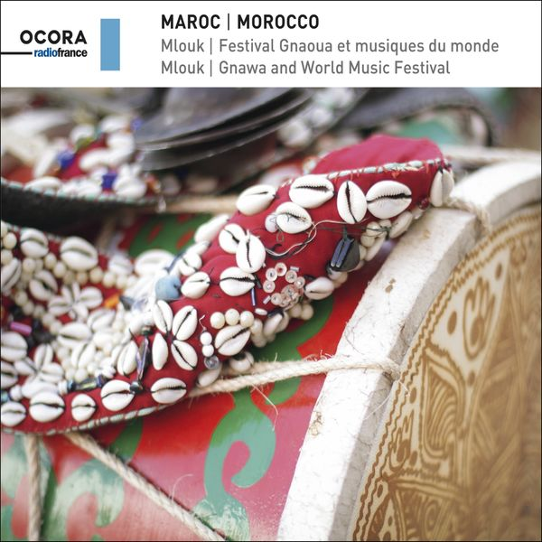 Various Artists - Maroc (Mlouk, Festival Gnaoua et musiques du monde)