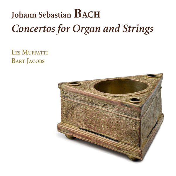Les Muffatti - Bach : Concertos for Organ and Strings