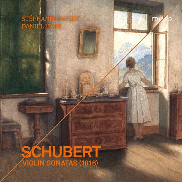 Stéphanie Paulet - Franz Schubert: Violin Sonatas (1816)