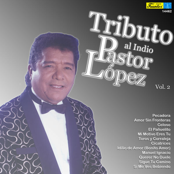 Pastor Lopez Y Su Combo - Tributo al Indio Pastor López, Vol. 2