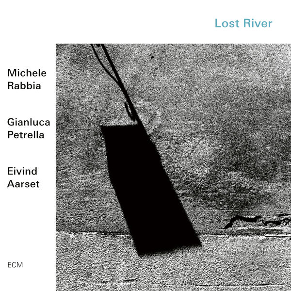 Michele Rabbia - Lost River