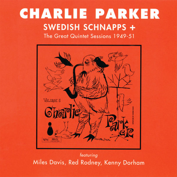 Charlie Parker - Swedish Schnapps + The Great Quintet Sessions 1949-51