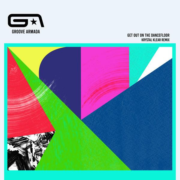 Groove Armada - Get Out on the Dancefloor (feat. Nick Littlemore) [Krystal Klear Remix]