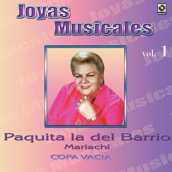 Paquita La Del Barrio - Joyas Musicales: Mariachi, Vol. 1 – Copa Vacía