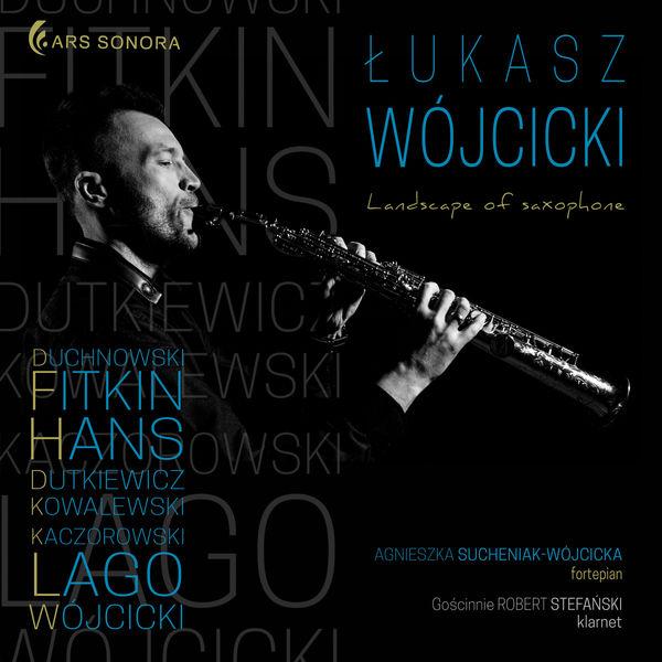 Łukasz Wójcicki - Landscape of Saxophone