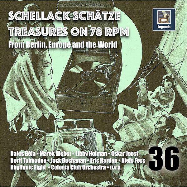 Irving Berlin - Schellack Schätze: Treasures on 78 RPM from Berlin, Europe and the World, Vol. 36