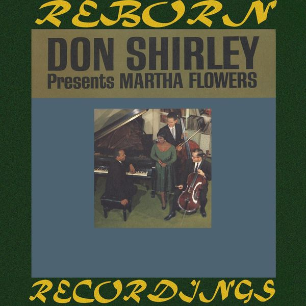 Don Shirley - Don Shirley Presents Martha Flowers (HD Remastered)