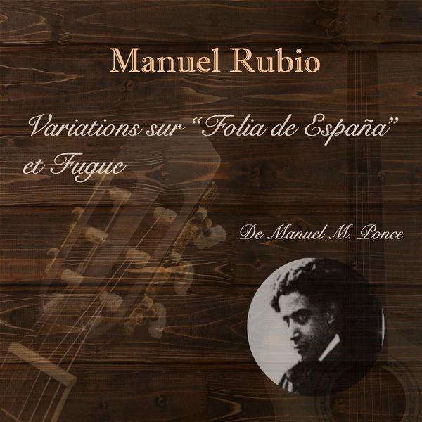 "Manuel Rubio - Variations sur ""Folia de España"" et Fugue"