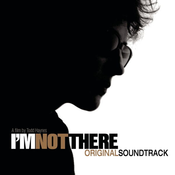 Various Artists - I'm Not There (Music From The Motion Picture - Original Soundtrack)