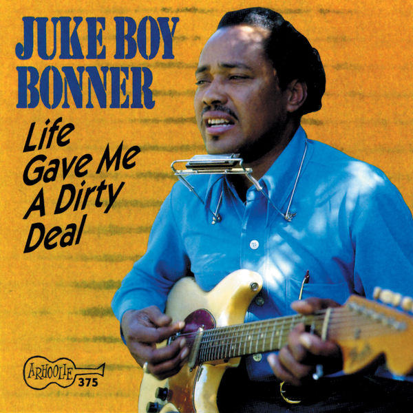 Juke Boy Bonner - Life Gave Me a Dirty Deal