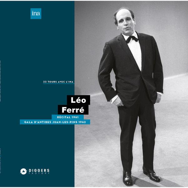 Léo Ferré - Récital à la Maison de la Radio (1961) / Gala Antibes Juan-Les-Pins (1962)