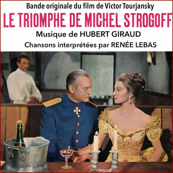 Hubert Giraud - Le triomphe de Michel Strogoff (Bande originale du film) - EP