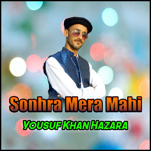 Yousuf Khan Hazara - Sonhra Mera Mahi