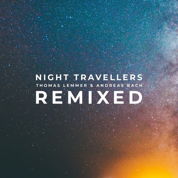 Thomas Lemmer - Night Travellers Remixed