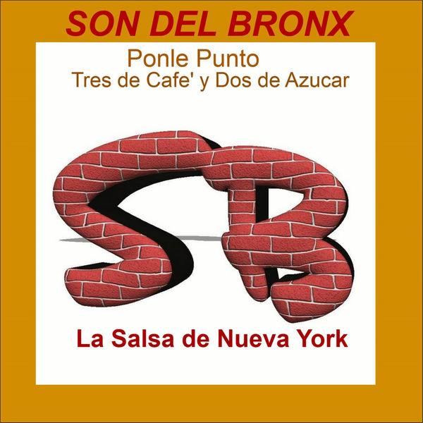 Son del Bronx - Ponle Punto / Tres de Café y Dos de Azúcar