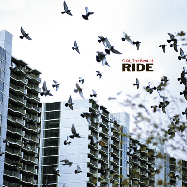 Ride - OX4: The Best Of [Remastered]