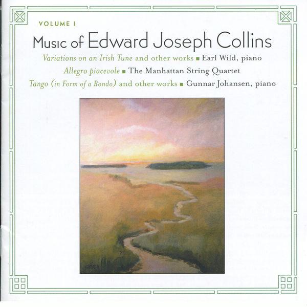 Earl Wild|Music of Edward Joseph Collins, Vol. I