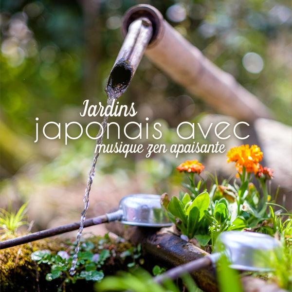 Ensemble de Musique Zen Relaxante - Jardins japonais avec musique zen apaisante - Musique orientale relaxante pour spa, Méditation, Sommeil