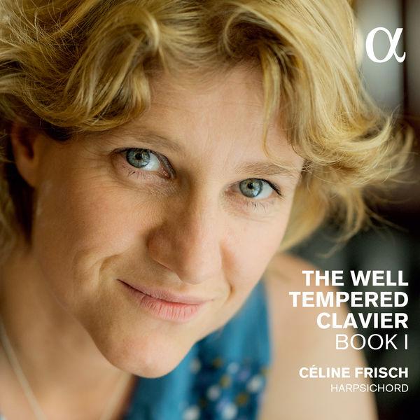 Céline Frisch Bach: The Well-Tempered Clavier I, BWV 846-869