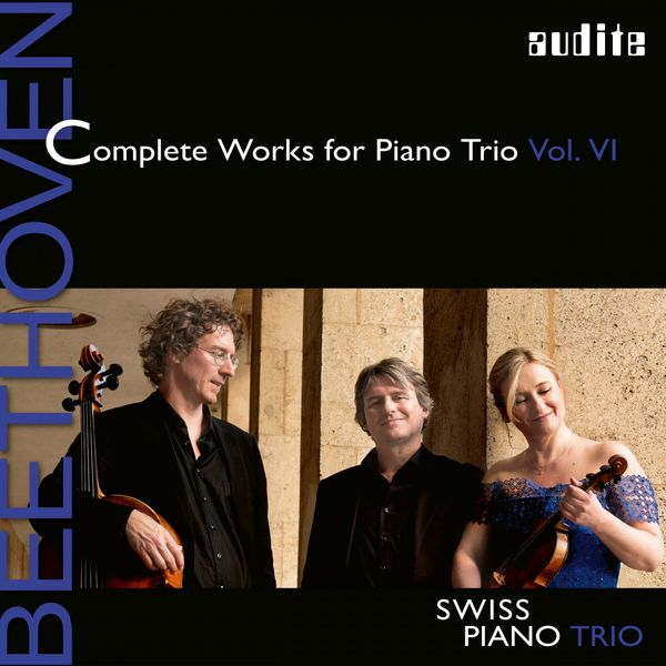 Schweizer Klaviertrio - Swiss Piano Trio - Ludwig van Beethoven: Complete Works for Piano Trio - Vol. 6