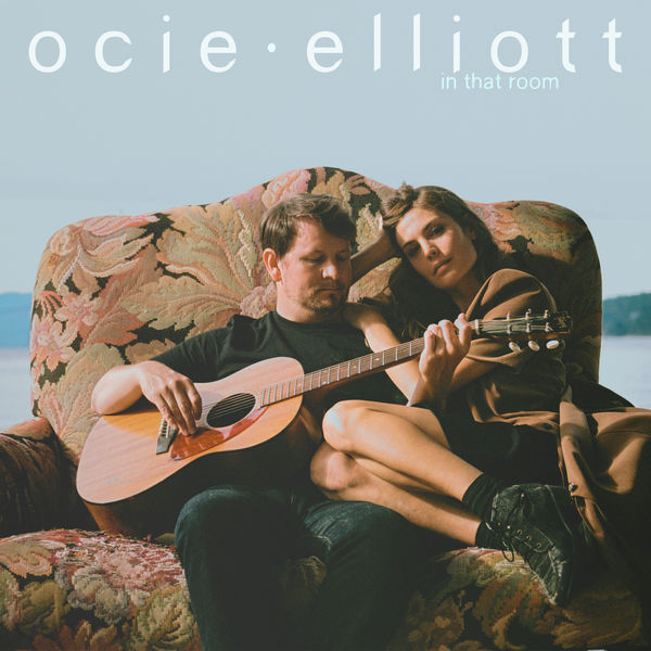 Ocie Elliott - In That Room