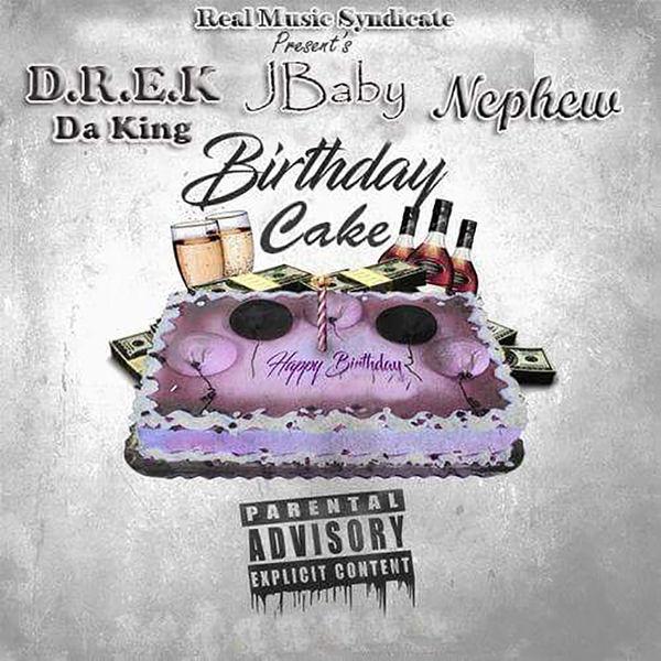 Birthday Cake Feat Jbaby Nephew Drek Da King Download