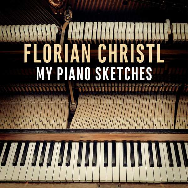 Florian Christl - My Piano Sketches