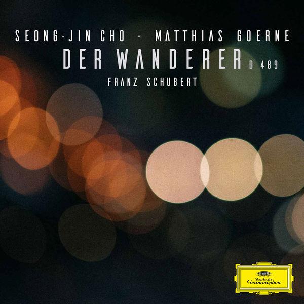 Seong-Jin Cho - Schubert: Der Wanderer, D. 489
