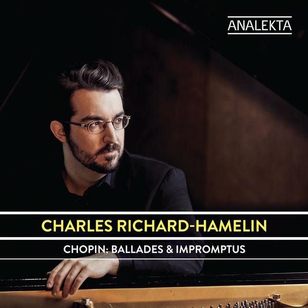 Charles Richard-Hamelin - Chopin: Ballades & Impromptus