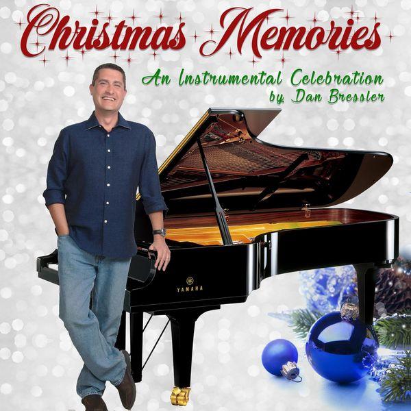 Dan Bressler - Christmas Memories: An Instrumental Celebration