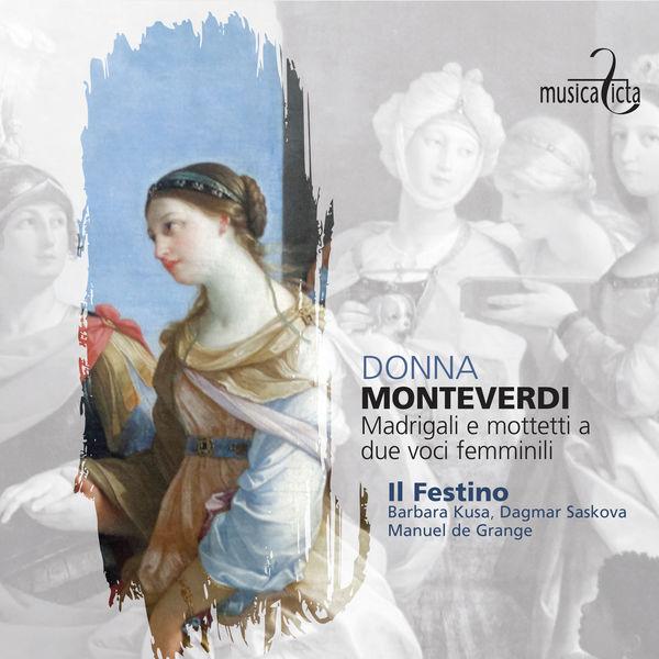 Il Festino - Monteverdi: Donna - Madrigali e mottetti a due voci femminili