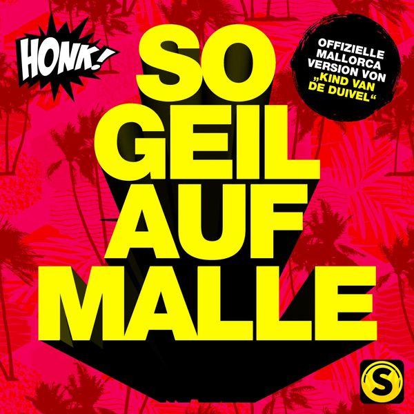 Honk! - So geil auf Malle