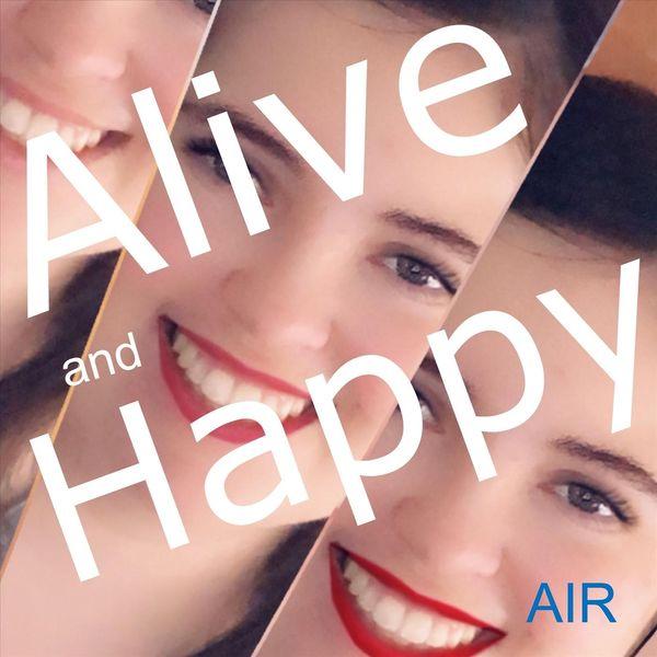 Air - Alive & Happy