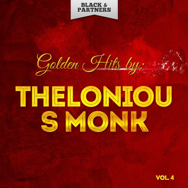 Thelonious Monk - Golden Hits By Thelonious Monk Vol 4