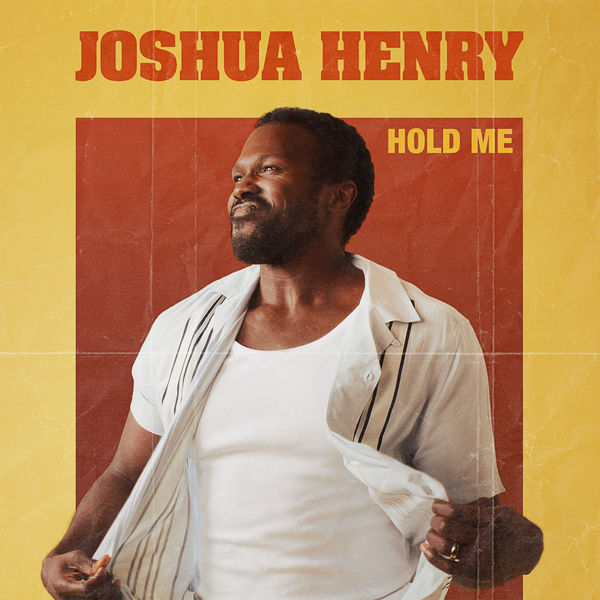 Joshua Henry|Hold Me