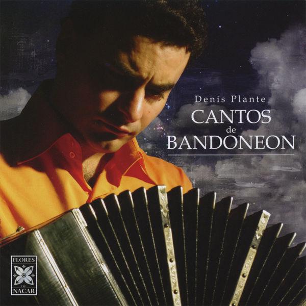 Denis Plante - Cantos de Bandoneon