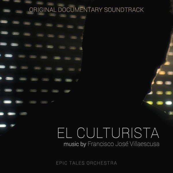 Francisco José Villaescusa - El Culturista (Original Documentary Soundtrack)