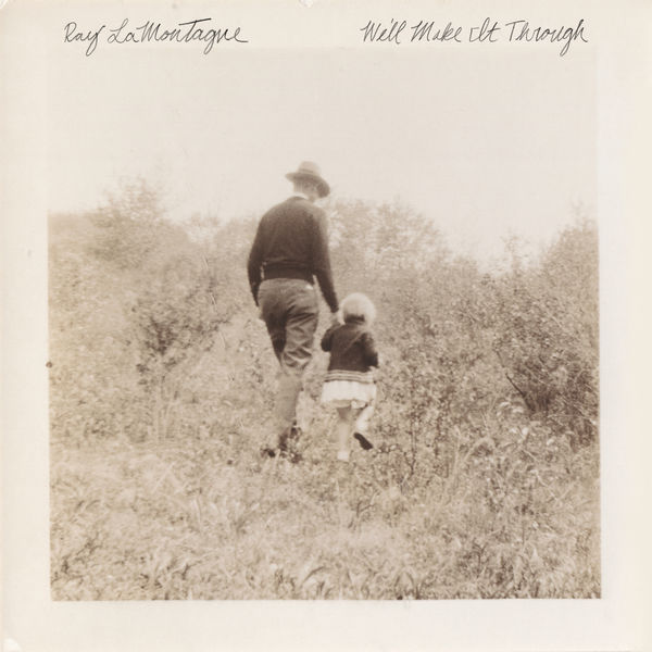 Ray LaMontagne - We'll Make It Through