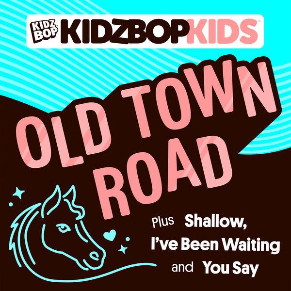 Kidz Bop Kids|Old Town Road
