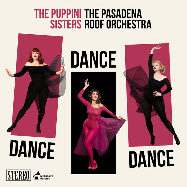 The Puppini Sisters - Dance Dance Dance (feat. The Pasadena Roof Orchestra)